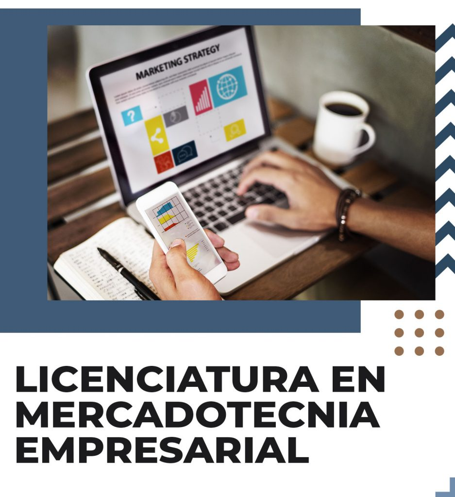 Licenciatura en mercadotecnia empresarial